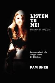 Cover of: LISTEN TO ME: Whispers in the Dark by Pam Uher