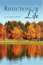 Cover of: Reflections of Life | Clark Elliott