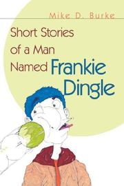Cover of: Short Stories of a Man Named Frankie Dingle | Mike D. Burke