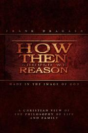 Cover of: How Then Should We Reason | Frank Dragash