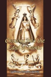 Cover of: Crossing Into the Land of Saints by Guillermo Márquez-Sterling