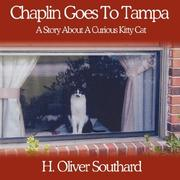 Cover of: Chaplin Goes To Tampa | H. Oliver Southard