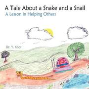 Cover of: A Tale About a Snake and a Snail | Dr. Y. Knot