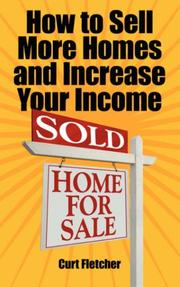 Cover of: How to Sell More Homes and Increase Your Income | Curt Fletcher