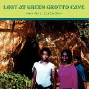 Cover of: Lost At Green Grotto Cave | Maxine J. Cleghorn