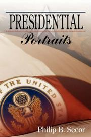 Cover of: Presidential Portraits | Philip, B. Secor