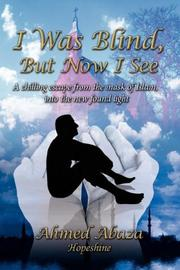 Cover of: I Was Blind, But Now I See | Ahmed Abaza