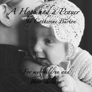 Cover of: A Hope and A Prayer | Catherine Burton