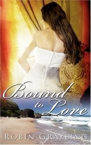 Cover of: Bound To Love | Robin Grayling