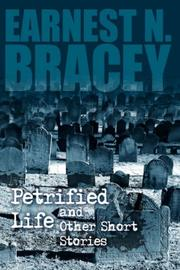 Cover of: Petrified Life and Other Short Stories | Earnest, N. Bracey