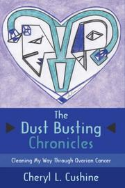 Cover of: The Dust Busting Chronicles | Cheryl, L. Cushine