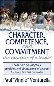 "Cover of: Character, Competence, and Commitment.the measure of a leader | Paul ""Vinnie"" Venturella"