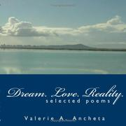 Cover of: Dream. Love. Reality | Valerie A. Ancheta