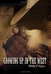 Cover of: Growing Up in the West | Phillip E Payne