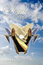Cover of: Angels and A White Rose | Sheelagh Chimes