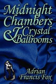 Cover of: Midnight Chambers  and  Crystal Ballrooms | Adrian Francis Fox