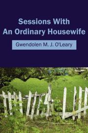 Cover of: Sessions With An Ordinary Housewife by Gwendolen M. J. O'Leary