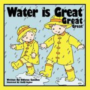 Cover of: Water is Great Great Great | Dolores Sanchez