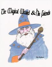 Cover of: The Magical Wizard  and  His Friends | Nic Imbee