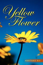 Cover of: Yellow Flower | Anhthao Bui
