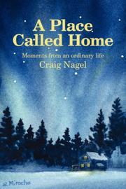Cover of: A place called home | Craig Nagel