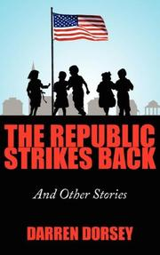 Cover of: The Republic Strikes Back by Darren Dorsey