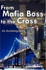 Cover of: From Mafia Boss to the Cross | Dr. Bruno Caporrimo
