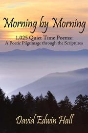 Cover of: Morning by Morning: 1,025 Quiet Time Poems | David Edwin Hall