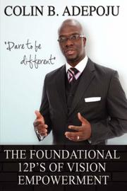 Cover of: The Foundational 12 P's of Vision Empowerment by Colin, B. Adepoju
