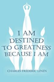 Cover of: I Am Destined To Greatness Because I Am | Charles, Frederic Linen