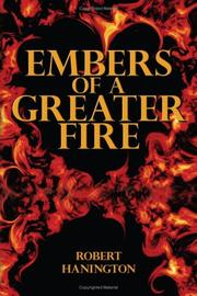 Cover of: Embers of a Greater Fire | Robert Hanington