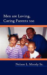 Cover of: Men are Loving, Caring Parents too | Nelson L. Moody Sr