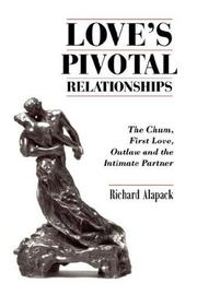 Cover of: Love's Pivotal Relationships | Richard Alapack