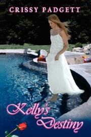 Cover of: Kelly's Destiny | Crissy Padgett