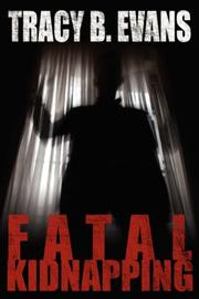 Cover of: Fatal Kidnapping | Tracy B. Evans