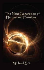 Cover of: The Next Generation of Heroes and Heroines | Michael Butz