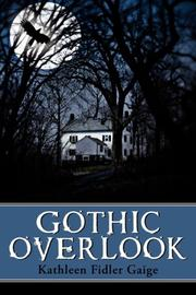Cover of: Gothic Overlook | Kathleen Fidler-Gaige