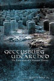 Cover of: Gettysburg Unearthed: | John G. Sabol