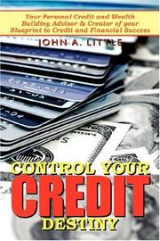 Cover of: Control Your Credit Destiny | John, A. Little