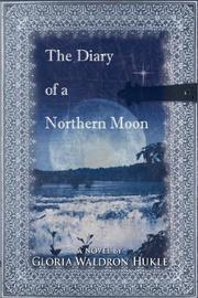 Cover of: The Diary of a Northern Moon | Gloria, Waldron Hukle