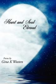 Cover of: Heart and Soul Eternal | Gina K Wooten