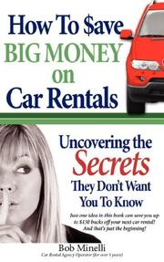 Cover of: How to Save Big Money on Car Rentals | Bob Minelli