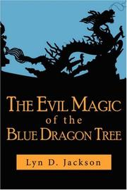 Cover of: The Evil Magic of the Blue Dragon Tree | Lyn, D. Jackson