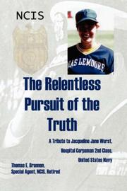 Cover of: The Relentless Pursuit of the Truth | Thomas E. Brannon