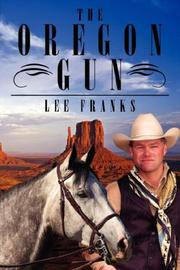 Cover of: The Oregon Gun | Lee Franks