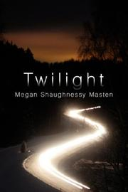 Cover of: Twilight | Megan, Shaughnessy Masten