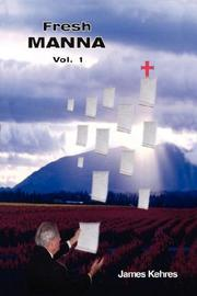 Cover of: Fresh Manna Volume 1 | James Kehres