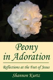 Cover of: Peony in Adoration | Shannon Kurtz