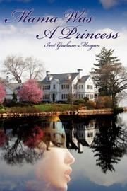 Cover of: Mama Was A Princess | Ivet Graham-Morgan