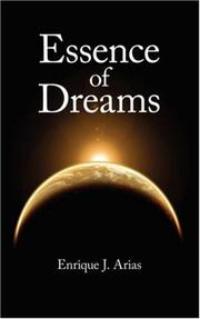 Cover of: Essence of Dreams | Enrique, J. Arias